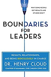 Boundaries for Leaders: Results, Relationships, and Being Ridiculously in Charge