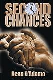 Second Chances, Dean D'Adamo, 0595006086