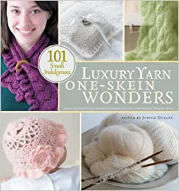 8f5f47a2870 Luxury Yarn One-Skein Wonders  101 Small Indulgences  Judith Durant   9781603420792  Amazon.com  Books