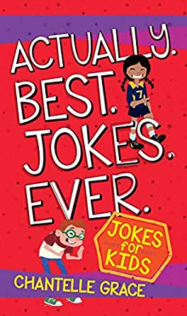 Actually  Best  Jokes  Ever : Joke Book for Kids eBook: Chantelle