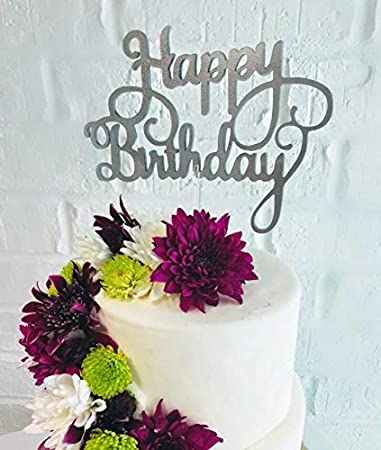 Happy Birthday Cake Toppers Acrylic Silverperfect For All Occasions From