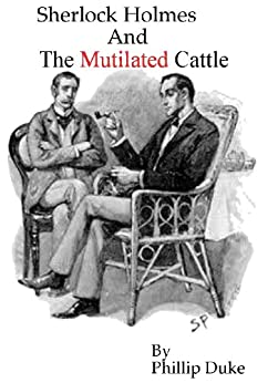 Sherlock Holmes And The Mutilated Cattle by [Duke, Phillip]