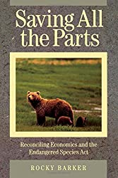 Saving All the Parts: Reconciling Economics And The Endangered Species Act