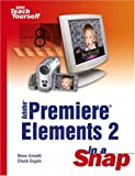 Adobe Premiere Elements 2 in a Snap, Steve Grisetti and Chuck Engels, 0672328534