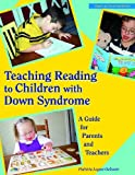 Teaching Reading to Children With Down Syndrome : A