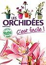 Les orchidées, c'est facile ! par Lafarge