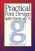 Practical Font Design With FontLab 5 Front Cover