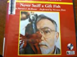 img - for Never Sniff a Gift Fish book / textbook / text book