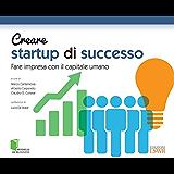 Creare startup di successo: Fare impresa con il capitale umano