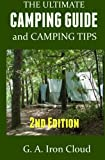 Amazon #1 Bestseller Camping is one the cheapest and best vacations that a family or individual can have, but you have to do it right to avoid pitfalls, dangers, and frustration. The Ultimate Camping Guide and Camping Tips provides easy to understand...