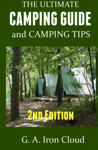 Read Online The Ultimate Camping Guide and Camping Tips ebook