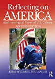 Reflecting on America: Anthropological Views of U.S. Culture