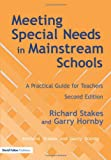 Meeting Special Needs in Mainstream Schools, Richard Stakes and Garry Hornby, 1853466999