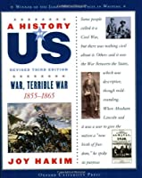 A History of US: Book 6: War, Terrible War 1855-1865 (History of Us, Book 6)