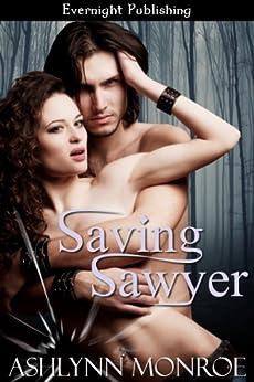 Saving Sawyer by [Monroe, Ashlynn]