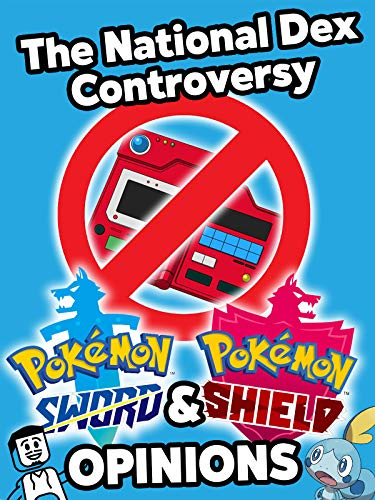 (Clip: The National Dex Controversy, Pokemon Sword and Shield Opinions)