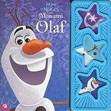 La reine des neiges : mon ami Olaf