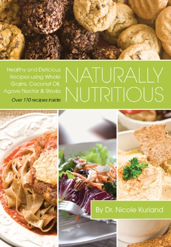 Naturally Nutritious - Healthy and Delicious Recipes Using Whole Grains, Coconut Oil, Agave Nectar & - Atlanta Nectar