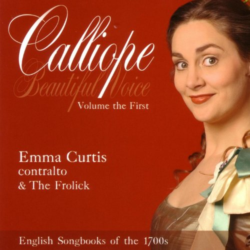 Calliope, Beautiful Voice: Volume the First: English Songbooks of the 1700s