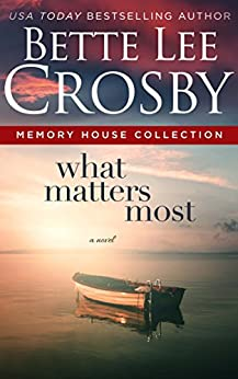 What Matters Most by [Crosby, Bette Lee]