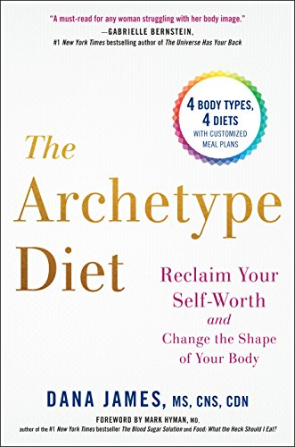 The Archetype Diet: Reclaim Your Self-Worth and Change the Shape of Your Body cover