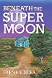 img - for Beneath the Super Moon (Suzanna Montoya) book / textbook / text book