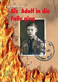 Als Adolf in die Falle ging (German Edition) by [Endres, Brigitte]