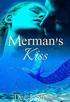Merman's Kiss (Merman's Kiss, Book 1) by [Stone, Dee J.]