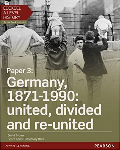 Edexcel A Level History, Paper 3: Germany, 1871-1990: united, divided and re-united Student Book + ActiveBook (Edexcel GCE History 2015)