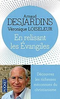 En relisant les Évangiles, Desjardins, Arnaud