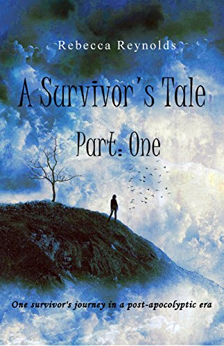 A Survivor's Tale, Part One by [Reynolds, Rebecca]