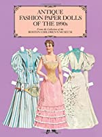 Antique Fashion Paper Dolls Of The 1890s In Full