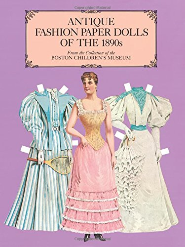 Antique Fashion Paper Dolls of the 1890s (Dover Victorian Paper Dolls)
