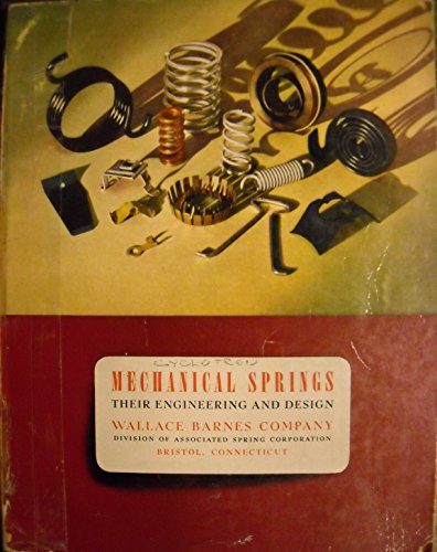 Mechanical Springs: Their Engineering and Design