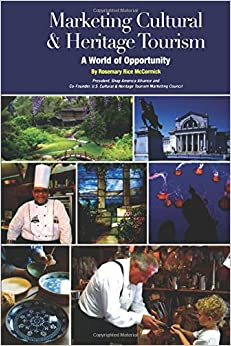 Marketing Cultural and Heritage Tourism: A World of Opportunity (Museum Store Association)