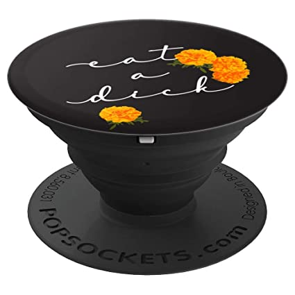 Amazon.com: Eat A Dick PopSocket Flores inadecuado Swear ...