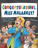 Congratulations, Miss Malarkey!, Judy Finchler, 0802722938