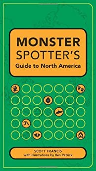 monster spotters guide to north america scott francis
