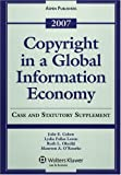 Copyright in a Global Information Economy 2007, Cohen, Julie E., 0735563691