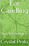Ear Candling: How Effective It Is