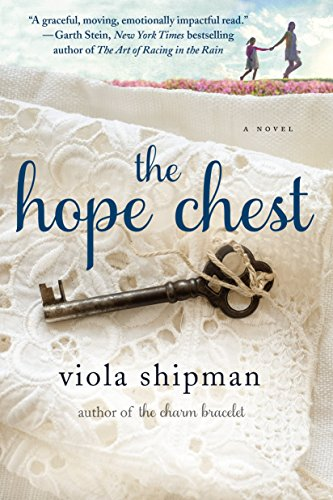 The Hope Chest: A Novel (The Heirloom Novels) (Our 10 Most Popular Recipes Right Now)