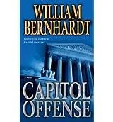 [(Capitol Offense)] [by: William Bernhardt]
