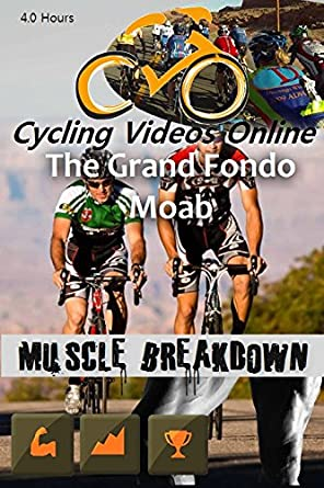 Muscle Breakdown. Gran Fondo Moab Utah. DVD Edition. Indoor Cycling Training / Spinning Fitness and Workout Videos: Amazon.es: Cine y Series TV