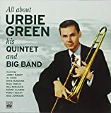 All About Urbie Green His Quintet & Big Band