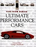img - for Ultimate Performance Cars: Fast, Faster, Fastest-SPECIAL ED (Five-View) book / textbook / text book