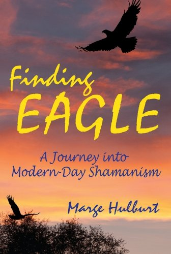 Eagle Modern (Finding Eagle: A Journey into Modern-Day Shamanism)