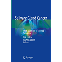 Salivary Gland Cancer: From Diagnosis to Tailored Treatment (English Edition)