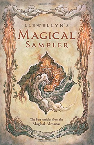 Llewellyn's Magical Sampler: The Best Articles From The Magical Almanac 6