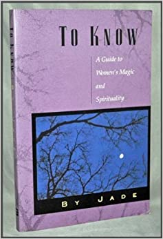 Book To Know: A Guide to Women's Magic and Spirituality