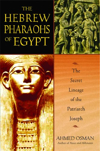 The Hebrew Pharaohs of Egypt: The Secret Lineage of the Patriarch Joseph (Moses And His Wife In The Bible)